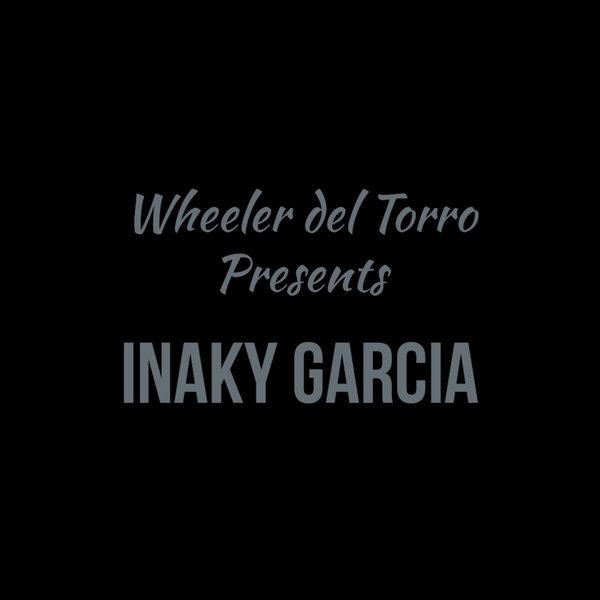 Wheeler del Torro Presents - Inaky Garcia [Dog Day Recordings]
